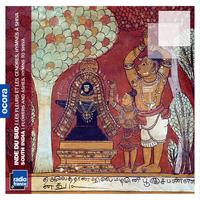 Inde Du Sud: Les Fleurs Et Les Cendres, Hymnes À Shiva