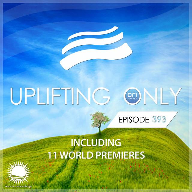 Uplifting Only Episode 393