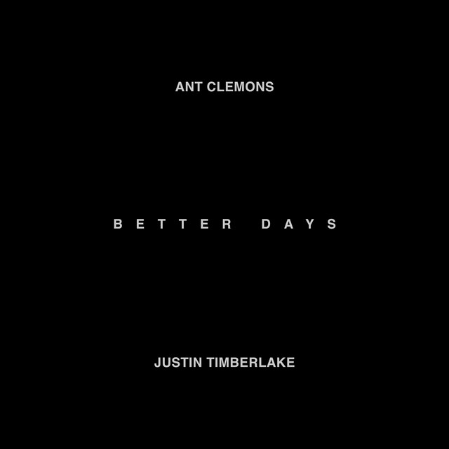 Ant Clemons feat. Justin Timberlake - Better Days