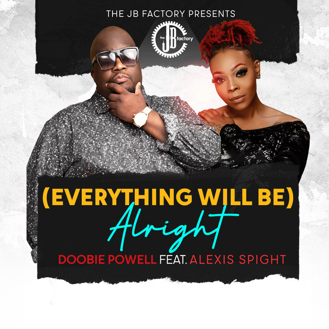 Doobie Powell, Alexis Spight - (Everything Will Be) Alright