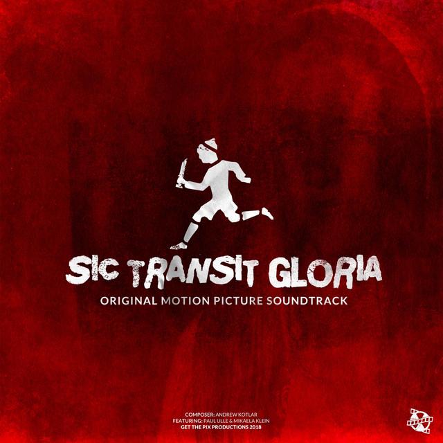 Sic Transit Gloria (Original Motion Picture Soundtrack)