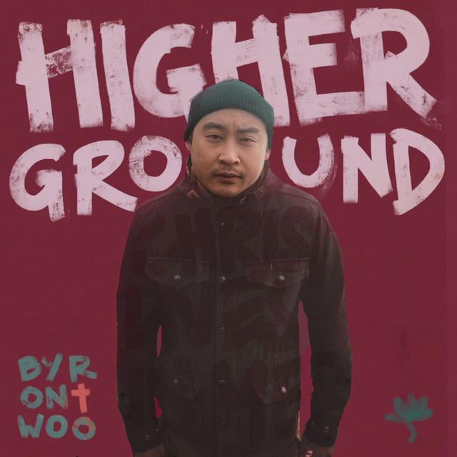 Byron Woo - Higher Ground
