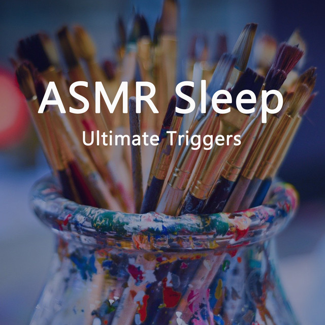Asmr Sleep (Ultimate Triggers)