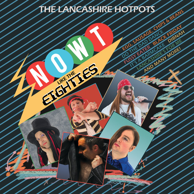 The Lancashire Hotpots  Now't Like The Eighties :Replay