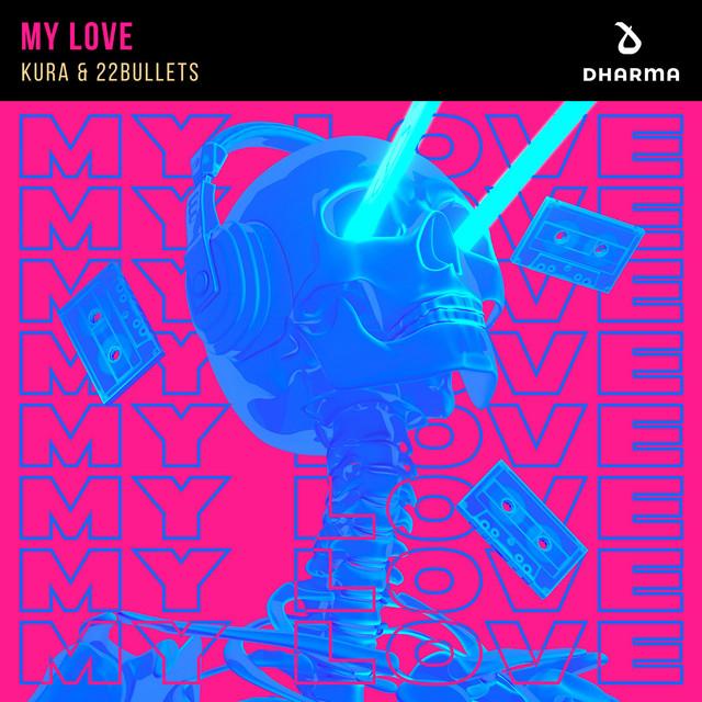 Kura & 22 Bullets - My Love