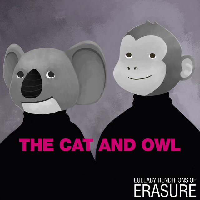 Lullaby Renditions of Erasure by The Cat and Owl