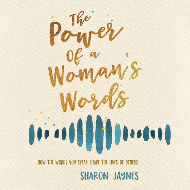The Power of a Woman's Words (Unabridged)