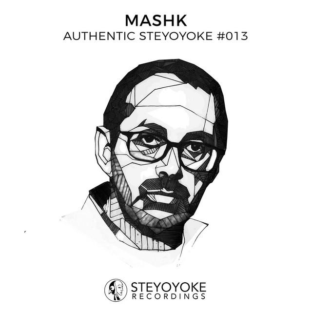 Mashk Presents Authentic Steyoyoke #013