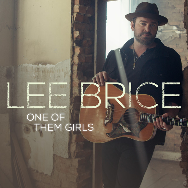 Lee Brice - One Of Them Girls cover