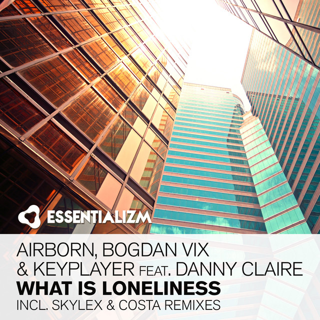 Airborn, Bogdan Vix & KeyPlayer feat. Danny Claire - What Is Loneliness Image