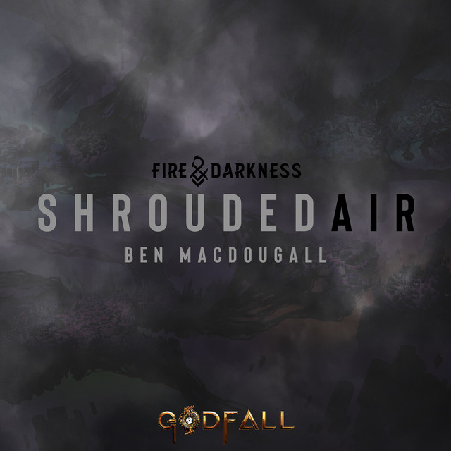 """Shrouded Air (From The """"GODFALL: Fire & Darkness"""" Video Game Soundtrack)"""