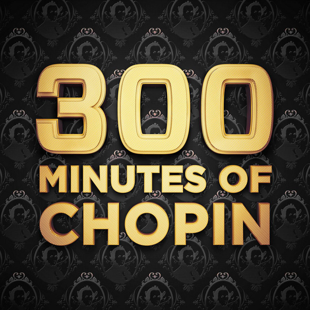300 Minutes of Chopin