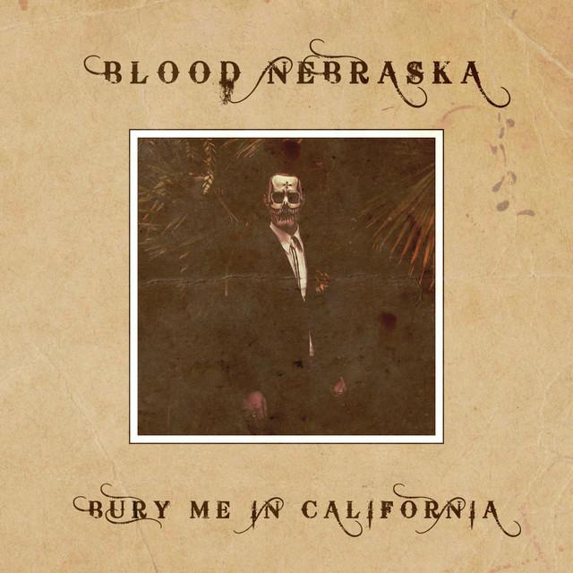 Bury Me in California
