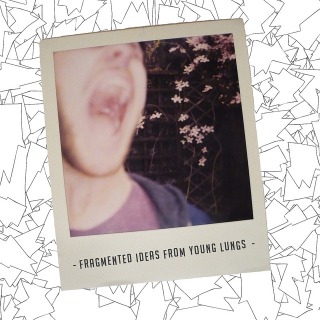 Fragmented Ideas from Young Lungs - EP