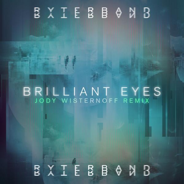 Brilliant Eyes (Jody Wisternoff Remix)