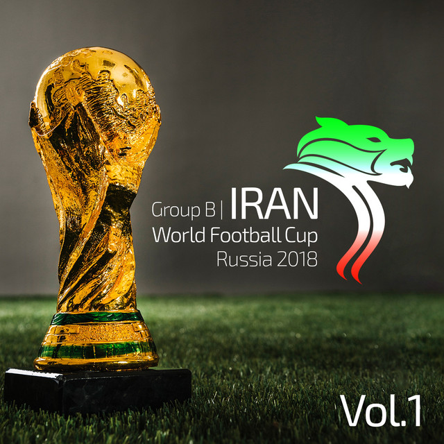 World Football Cup - Iranian Songs, Vol. 1 (Russia 2018)