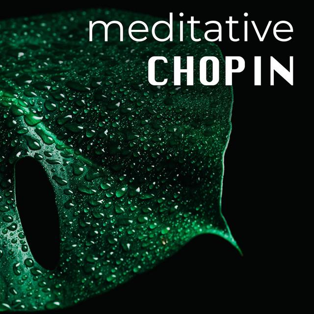 Meditative Chopin