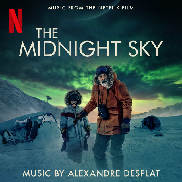 The Midnight Sky (Music From The Netflix Film) - Official Soundtrack