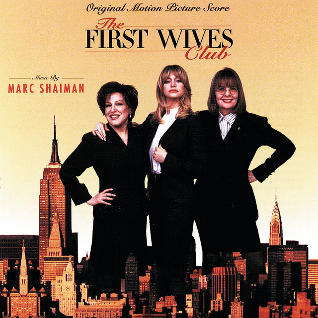 The First Wives Club (Original Motion Picture Score) - Official Soundtrack