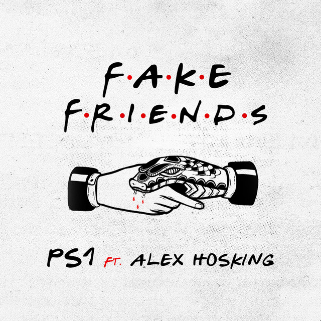 PS1 feat. Alex Hosking Fake friends