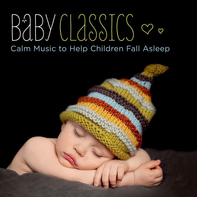 Baby Classics - Calm Music to Help Children Fall Asleep