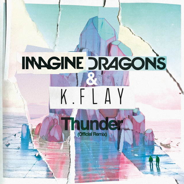 Thunder (With K.Flay) [Official Remix]
