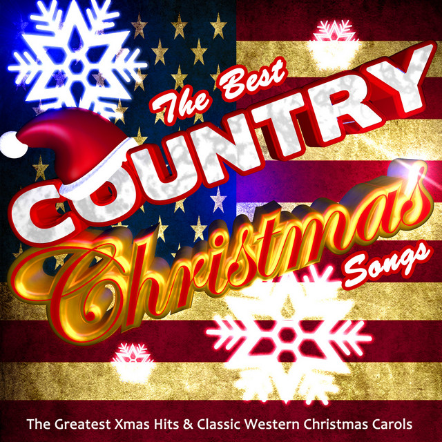 The Best Country Christmas Songs The Greatest Xmas Hits Classic Western Christmas Carols Compilation By Various Artists Spotify