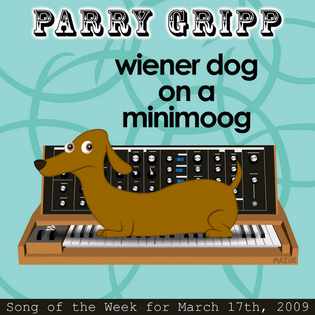 Wiener Dog On A Minimoog: Parry Gripp Song of the Week for March 17, 2009 by Parry Gripp