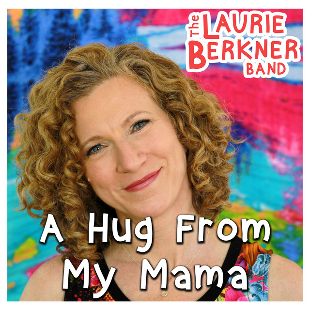 A Hug From My Mama by Laurie Berkner Band