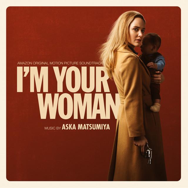 I'm Your Woman (Amazon Original Motion Picture Soundtrack) - Official Soundtrack