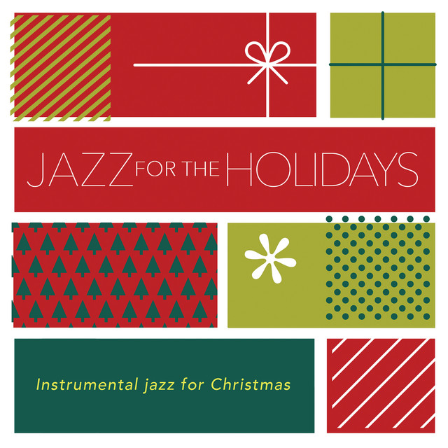 Jazz For The Holidays: Instrumental Jazz For Christmas by Various Artists on Spotify