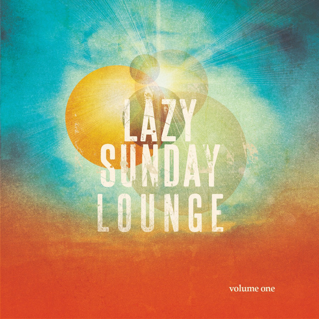 Lazy Sunday Lounge, Vol. 1 (Easy Listening Tunes for a Relaxed Weekend)