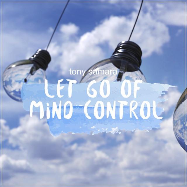 Let Go of Mind Control