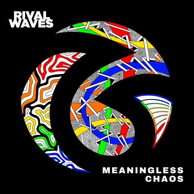 """""""Meaningless Chaos"""" by Rival Waves Image"""