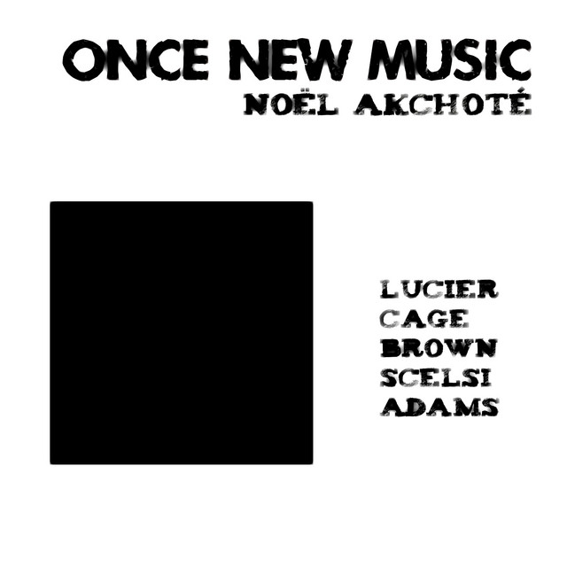 Lucier, Cage, Brown, Scelsi, Adams: Once New Music (Arr. for Guitar)