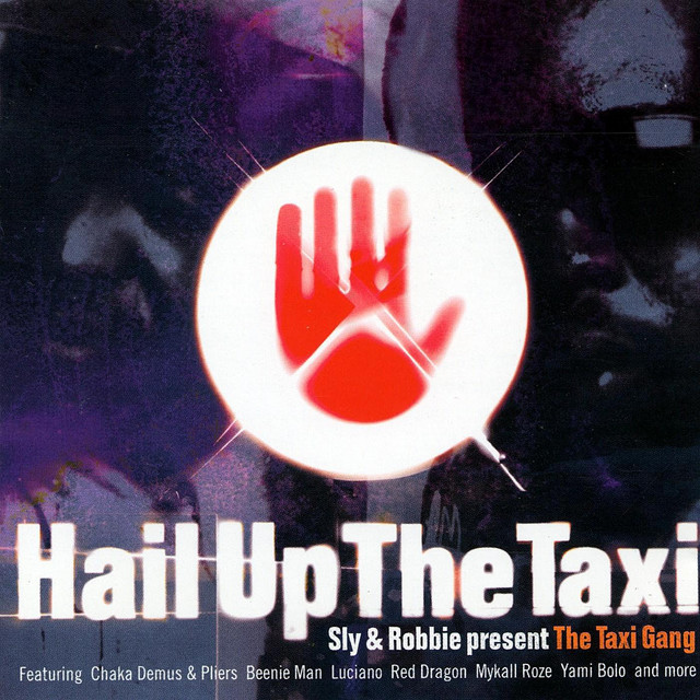Sly & Robbie present Hail Up The Taxi