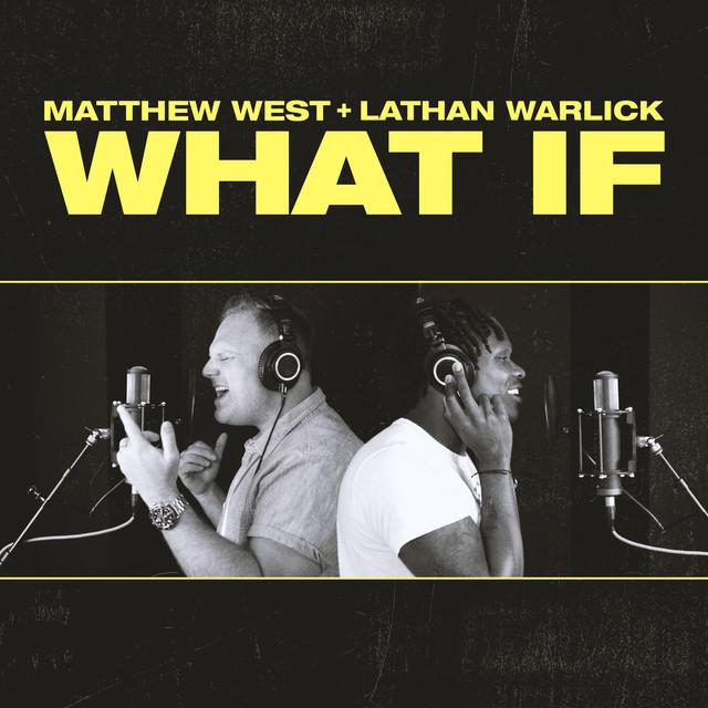 Matthew West, Lathan Warlick - What If (feat. Lathan Warlick)