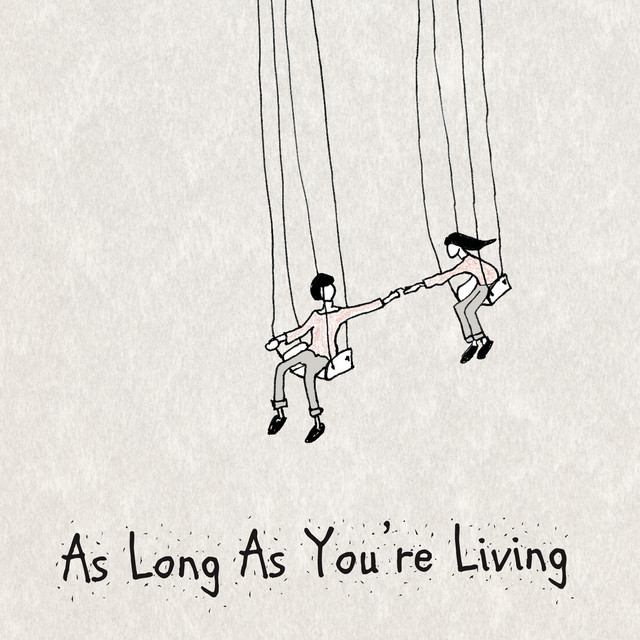 As Long As You're Living