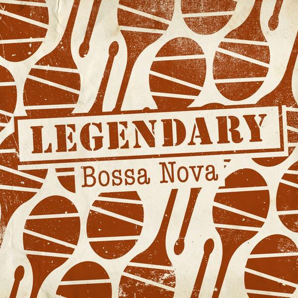 Legendary Bossa Nova