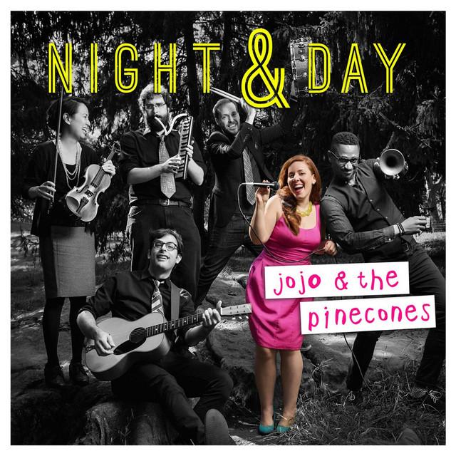 Night & Day by JoJo & the Pinecones