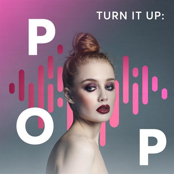 Turn It Up: Pop