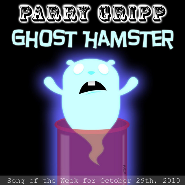 Ghost Hamster by Parry Gripp