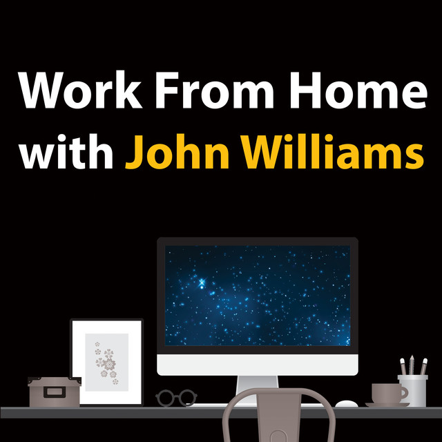Work From Home With John Williams by John Williams on Spotify