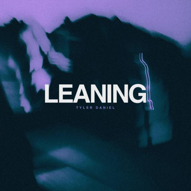 Tyler Daniel - Leaning