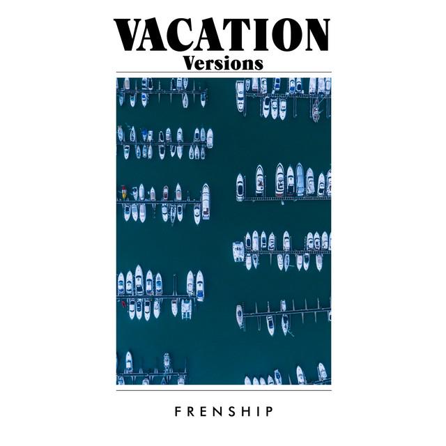 FRENSHIP Wide Open - Vacation Version acapella