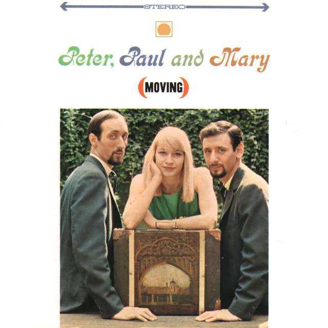 Moving by Peter, Paul and Mary