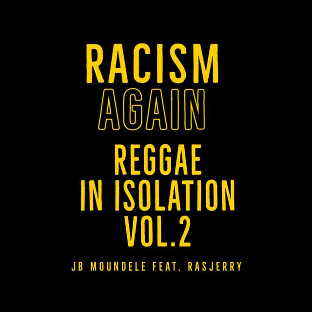 Racism Again (Reggae in Isolation Vol 2) Image