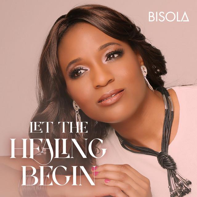 Bisola - Let the Healing Begin