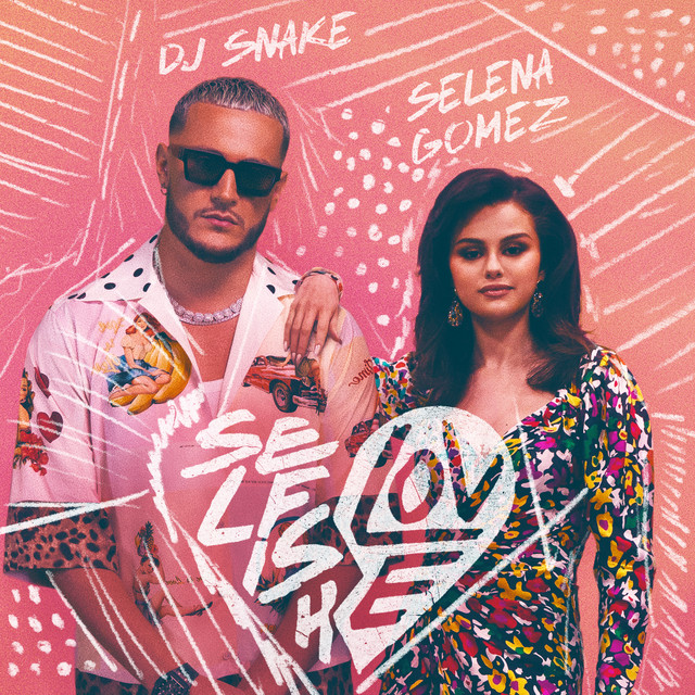 Selfish Love (with Selena Gomez) - Selfish Love (with Selena Gomez)