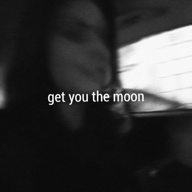 Get You The Moon (feat. Snøw)
